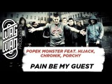 POPEK MONSTER FEAT. HIJACK, PORCHY, CHRONIK - PAIN BE MY GUEST