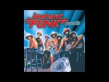 Instant Funk - Greatest Hits - I Got My Mind Made Up