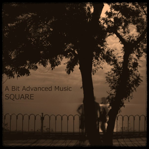 A Bit Advanced Music - Square (2015 EP)