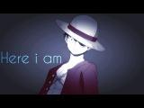 One Piece  A M V  Here i am