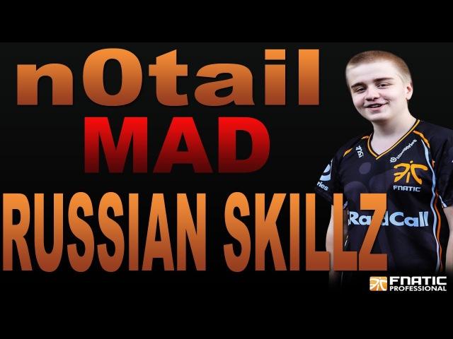 N0tail Mad Russian Skills