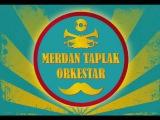MERDAN TAPLAK ORKESTAR - Pass The Wodka On