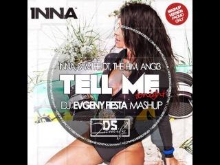 Tell Me (Evgeny Fiesta Mashup) [DS Family] - Inna, Sam Feldt, The Him, Angi3