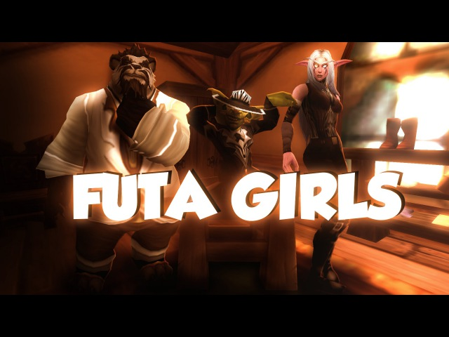 Futa Girls WoW Parody ft Kavo Xinny
