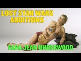 Star Wars: The Lost Auditions – Sara Jean Underwood