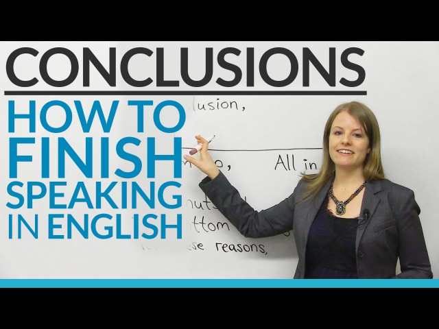 CONCLUSIONS How to finish speaking in English