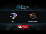 Leviathan - Void Boys, game 1, Shanghai Major Qualifier Day 2