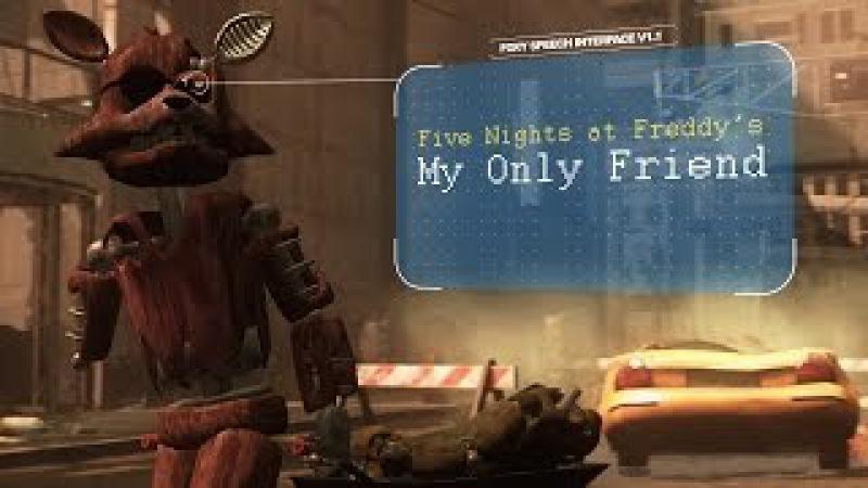 [SFM FNAF] Five Nights at Freddy's: My Only Friend