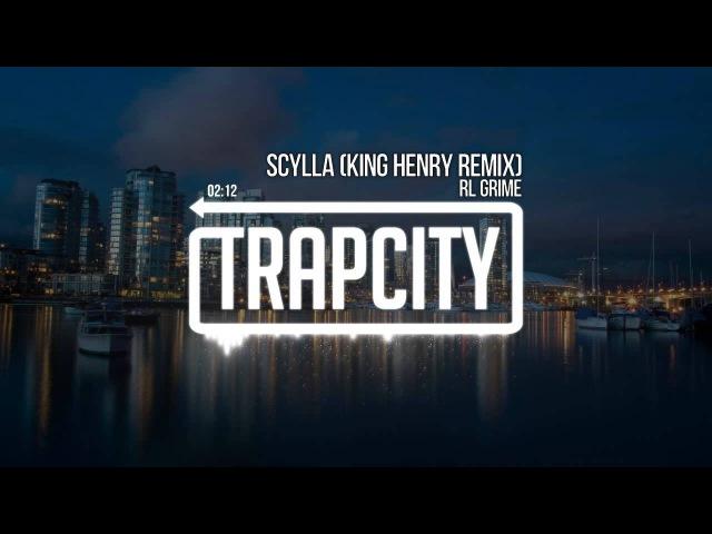 RL Grime - Scylla (King Henry Remix)