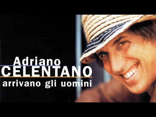 Adriano Celentano - Arrivano gli uomini (1996) [FULL ALBUM] 320 kbps