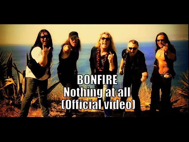 BONFIRE-NOTHING AT ALL (Official Video)