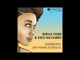Sheila Ford &amp Kiko Navarro - Harmony (My Name Is Sheila)(Kiko's Funk Explosion Mix)