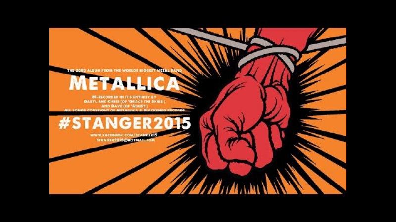 (HQ STEREO MIX) STANGER2015 - Metallica's St. Anger (2003) Album Re-Recorded (FULL ALBUM)