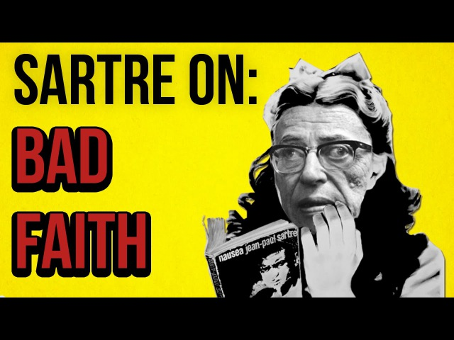 SARTRE ON Bad Faith