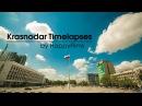 Krasnodar Timelapses 2014 (4K)