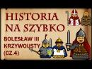 Historia Na Szybko Bolesław III Krzywousty cz 4 Historia Polski 19 1122 1130