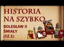 Historia Na Szybko Bolesław II Śmiały cz 1 Historia Polski 11 1058 1062