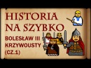 Historia Na Szybko Bolesław III Krzywousty cz 1 Historia Polski 16 1102 1108