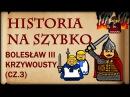 Historia Na Szybko Bolesław III Krzywousty cz 3 Historia Polski 18 1111 1122