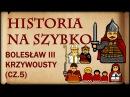 Historia Na Szybko Bolesław III Krzywousty cz 5 Historia Polski 20 1130 1138