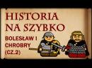 Historia Na Szybko Bolesław I Chrobry cz 2 Historia Polski 5 1002 1013