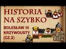 Historia Na Szybko Bolesław III Krzywousty cz 2 Historia Polski 17 1108 1111