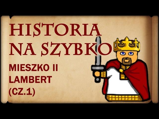 Historia Na Szybko - Mieszko II Lambert cz.1 (Historia Polski 7) (1025-1031)