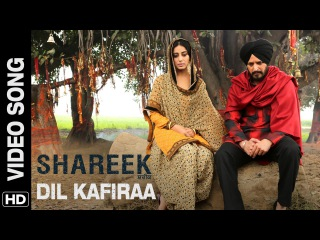 Dil Kafiraa   Video Song   Shareek   Jimmy Sheirgill, Mahie Gill   Mickey Singh