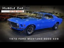Muscle Car Of The Week Video #32: 1970 Ford Mustang BOSS 429