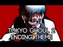 TOKYO GHOUL 2ND SEASON (ENDING) - Kisetsu wa Tsugitsugi Shindeiku (Cover)
