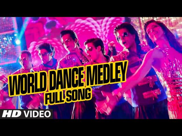 OFFICIAL World Dance Medley Full VIDEO Song Happy New Year Shah Rukh Khan Vishal Shekhar