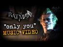 Joker's Only You Music Video - Batman: Arkham City