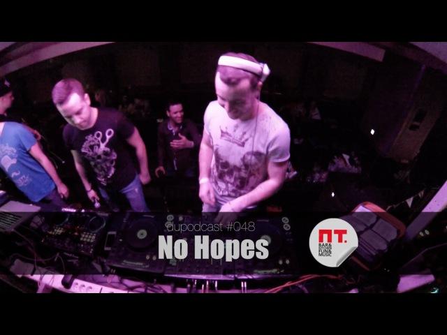 Dupodcast 048: NO HOPES @ PT. BAR