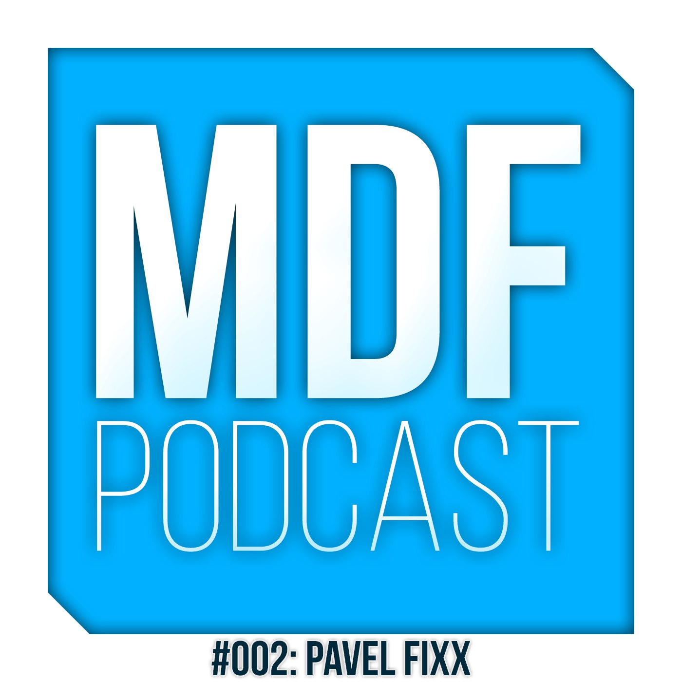 MDF Podcast oo2