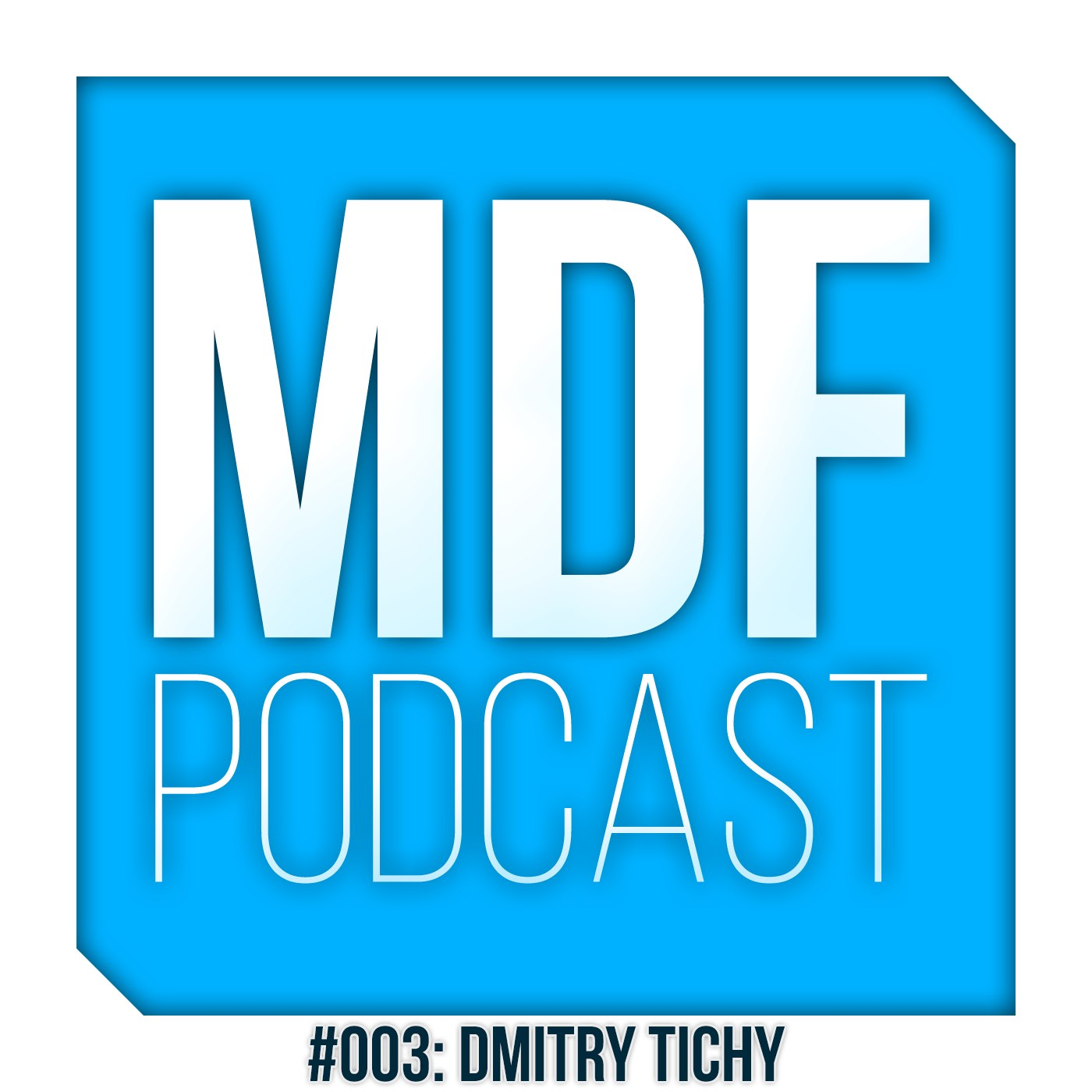 MDF Podcast oo3