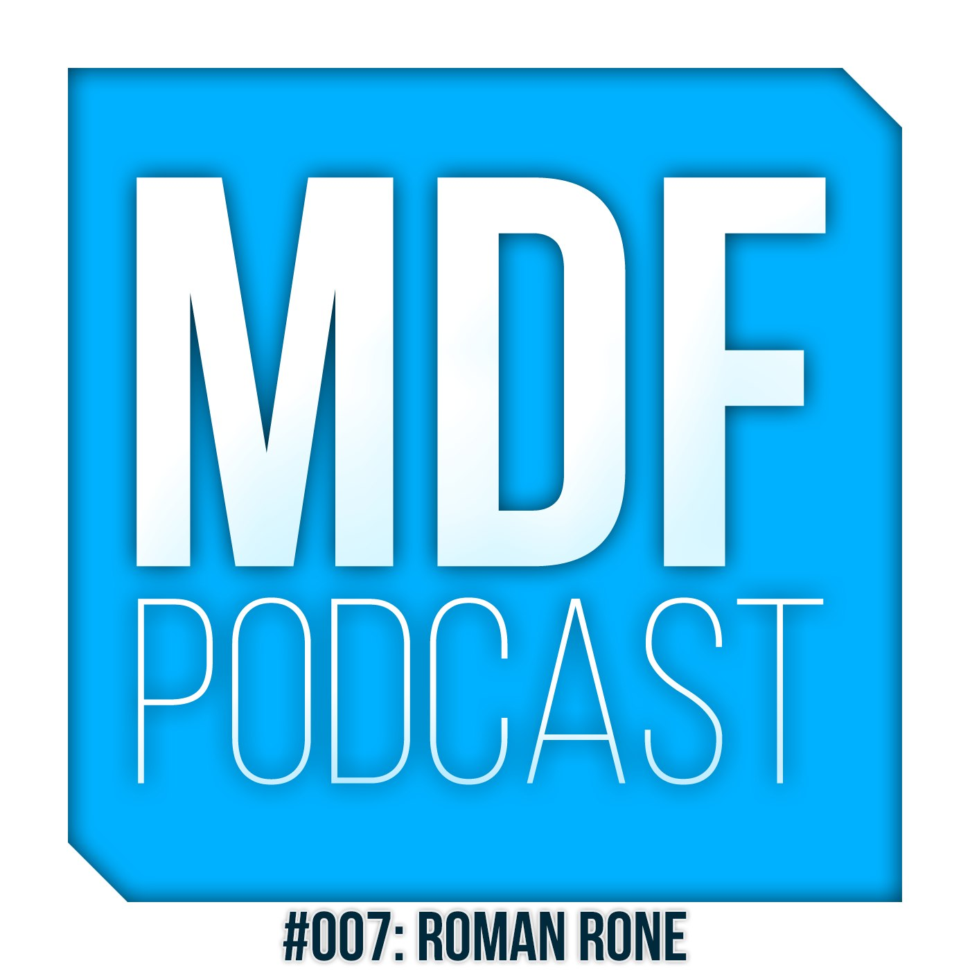 MDF Podcast oo7