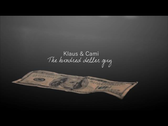 Klaus Cami | The Hundred Doller Guy