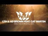 LTN &amp Ad Brown feat. Cat Martin - Miss You (Original Mix) Silk Music