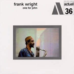 frank wright - one for john actuel 36
