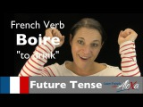 Boire (to drink)  Future Tense (French verbs conjugated by Learn French With Alexa)