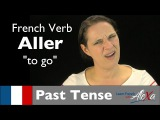 Aller (to go)  Past Tense (French verbs conjugated by Learn French With Alexa)