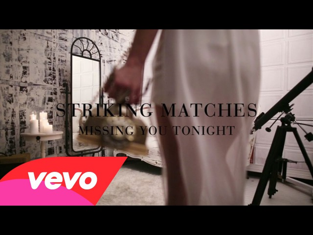 Striking Matches - Missing You Tonight (Lyric Video)