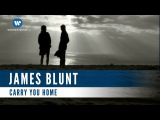 James Blunt - Carry you Home (Official Music Video)