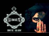 Arabic House Mix 2016 #16 (DJ OMAR FG)