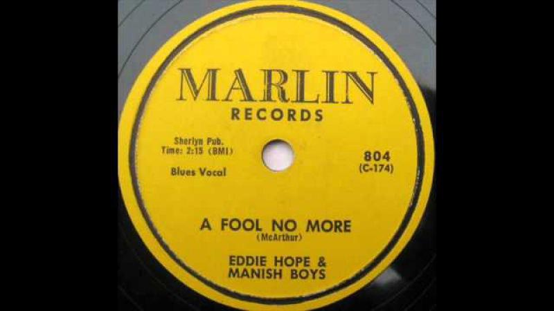 Eddie Hope and The Mannish BoysA Fool No More 1956 Marlin 804
