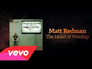 Matt Redman - The Heart Of Worship (Lyrics And Chords)