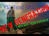 New generation | Vitaly Yurtsevich | 12 Year Old