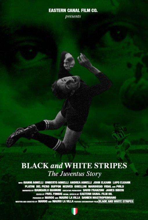Постер к фильму Белые и чёрные полосы: История Ювентуса
