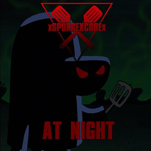 xSPONGEXCOREx - At Night (Single) (2015)