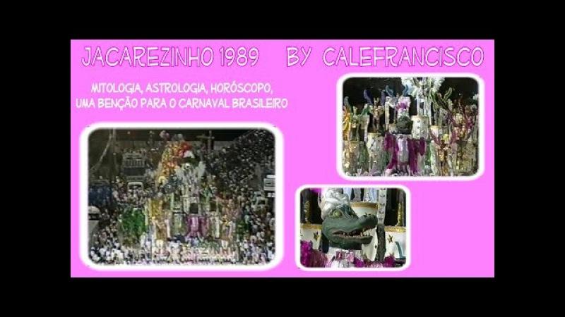Jacarezinho 1989 - Mitologia, Astrologia, Horóscopo, Uma Benção Para o Carnaval Brasileiro